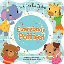 Everybody Potties! : An I Can Do It Book by Cheri Vogel (2015, Board Book)