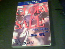 Glory for Sale : Fans, Dollars and the New NFL by Jon Morgan 1997 softcover s19