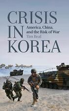 Crisis in Korea: America, China and the Risk of War