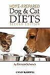 Home-Prepared Dog and Cat Diets by Patricia Schenck (2010, Paperback)