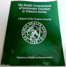 The Health Consequences of Involuntary Exposure to Tobacco Smoke Report Surgeon