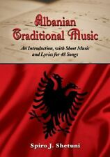 Albanian Traditional Music: An Introduction, with Sheet Music and Lyrics for 48
