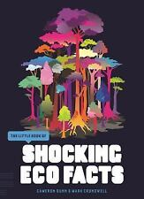 The Little Book of Shocking Eco Facts (Little Book Of... (Fiell Publishing)), Ma