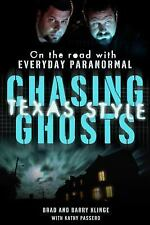 NEW - Chasing Ghosts, Texas Style: On the Road with Everyday Paranormal