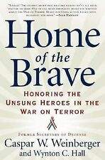 Home of the Brave: Honoring the Unsung Heroes in the War on Terror