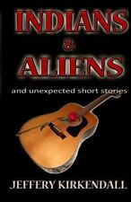 Indians & Aliens: and unexpected short stories (The Dreamer Series) (Volume 1),