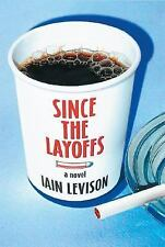Since The Layoffs: A Novel, Levison, Iain, Good Condition, Book