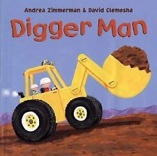 Digger Man by David Clemesha and Andrea Zimmerman (2007, Paperback)