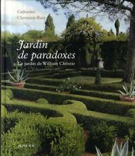 jardin de paradoxes   le jardin de William Christie Chomarat-Ruiz  Catherine