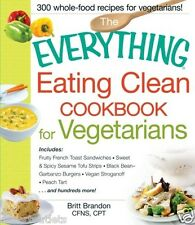 NEW! The Everything Eating Clean Cookbook for Vegetarians by Britt Brandon CFNS
