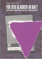 Für den Glauben in Haft. Zeugen Jehovas im KL Auschwitz