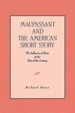 Maupassant and the American Short Story: The Influence of Form at the -ExLibrary