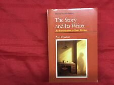 The Story and Its Writer : An Introduction to Short Fiction: Shorter Version by