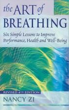 The Art of Breathing: 6 Simple Lessons to Improve Performance, Health,-ExLibrary
