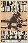 The Happy Bottom Riding Club : The Life and Times of Pancho Barnes by Lauren...
