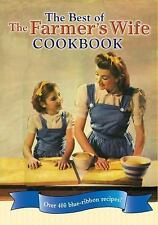The Best of the Farmer's Wife Cookbook : Over 400 Blue-Ribbon Recipes! (2011,...