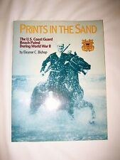Prints in the Sand:The U. S. Coast Guard Beach Patrol During WWII Eleanor Bishop