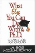 What Else You Can Do With a PH.D.: A Career Guide for Scholars (1-Off)