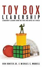 Toy Box Leadership : Leadership Lessons from the Toys You Loved as a Child by...