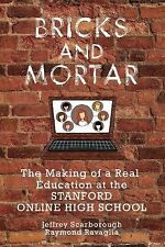 Bricks and Mortar : The Making of a Real Education at the Stanford Online...