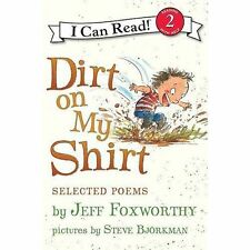 Dirt on My Shirt: Selected Poems (I Can Read Level 2), Foxworthy, Jeff, Good Boo