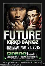FUTURE & KIRKO BANGZ 2015 HOUSTON CONCERT POSTER - Hip Hop & Rap Music Legends