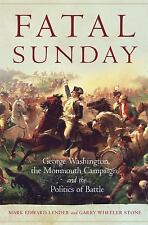Campaigns and Commanders: Fatal Sunday: George Washington, the Monmouth Campaign