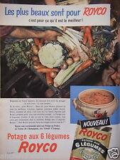 PUBLICITÉ 1956 ROYCO POTAGE AUX 6 LÉGUMES LES PLUS BEAUX - ADVERTISING