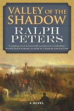 Valley of the Shadow : A Novel by Ralph Peters (2016, Paperback)