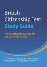BRITISH CITIZENSHIP TEST: STUDY GUIDE: THE ESSENTIAL STUDY GUIDE FOR THE LIFE IN