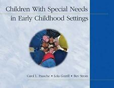 Children With Special Needs in Early Childhood Settings by Lola Gorrill, Bev...