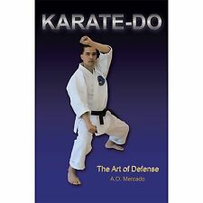 Karate-Do : The Art of Defense by A. O. Mercado (2012, Paperback)