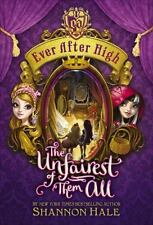 Ever after High: The Unfairest of Them All by Shannon Hale (2014, Hardcover)