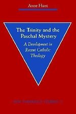 The Trinity and the Paschal Mystery : A Development in Recent Catholic...