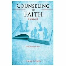 Counseling to Faith by Harry S. Davis (2013, Paperback)