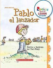 Pablo el Lanzador (Rookie Ready To Learn en Espanol: Todo Sobre Mi! (Paperback)