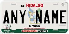 Hidalgo Mexico Any Name Number Novelty Auto Car License Plate C01