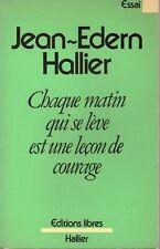 J-E HALLIER CHAQUE MATIN QUI SE LEVE EST UNE LECON DE COURAGE + POSTER GUIDE