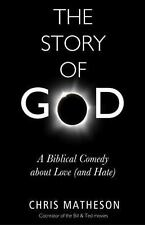 The Story of God: A Biblical Comedy about Love (and Hate), Matheson, Chris, Good