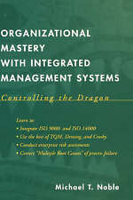 Organizational Mastery with Integrated Management Systems, Michael T. Noble
