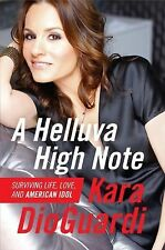 A Helluva High Note : Surviving Life, Love, and American Idol by Kara DioGuardi