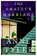 THE AMATEUR MARRIAGE BY ANNE TYLER 2004 HARDCOVER & DUSTJACKET MISMATCHED COUPLE