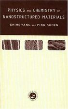Physics and Chemistry of Nano-Structured Materials by Shihe Yang and Ping...