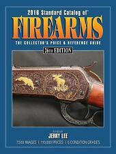 STANDARD CATALOG OF FIREARMS 2016 (9781440244414) - JERRY LEE (PAPERBACK) NEW