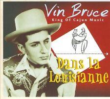 Dans la Louisianne [Digipak] * by Vin Bruce (CD, Aug-2011, Bear Family...