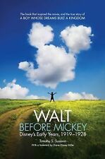 Walt Before Mickey : Disney's Early Years, 1919-1928 by Timothy S. Susanin...