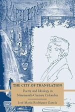 The City of Translation: Poetry and Ideology in Nineteenth-Century Colombia, Rod