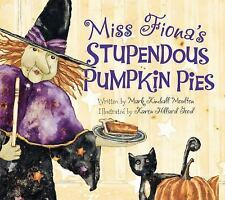 Miss Fiona's Stupendous Pumpkin Pies by Mark Moulton