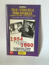 ITALIA / STORIA DELLA PRIMA REPUBBLICA - 1954-1960