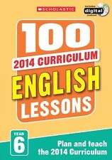 100 English Lessons: Year 6 - 2014 National Curriculum - Includes a CD-ROM
